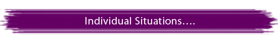 Individual Situations….